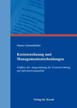 Abbildung von Immenkötter | Kostenrechnung und Managemententscheidungen | 2016 | Einfluss der Ausgestaltung der... | 145