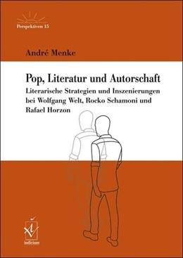 Abbildung von Menke   Pop, Literatur und Autorschaft   2016   Literarische Strategien und In...