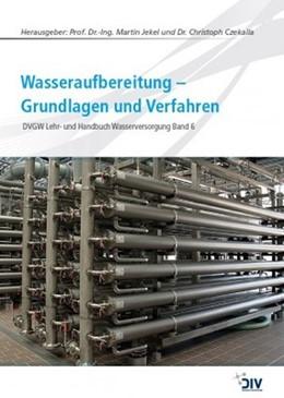 Abbildung von Jekel / Czekalla   Wasseraufbereitung - Grundlagen und Verfahren   Neuauflage   2016   DVGW Lehr- und Handbuch Wasser...