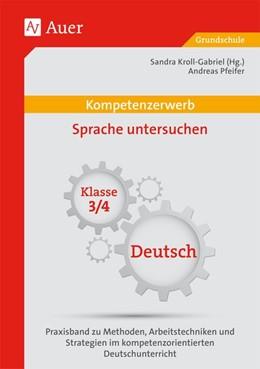 Abbildung von Kroll-Gabriel / Pfeifer | Kompetenzerwerb Sprache untersuchen 3+4 | 1. Auflage | 2016 | beck-shop.de