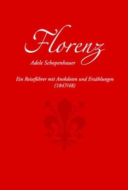 Abbildung von Schopenhauer / Maierhofer   Florenz   2. Auflage   2016   beck-shop.de