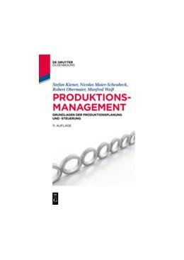 Abbildung von Weiß / Kiener / Maier-Scheubeck | Produktionsmanagement | 11., verbesserte und erweiterte Auflage | 2017 | Grundlagen der Produktionsplan...