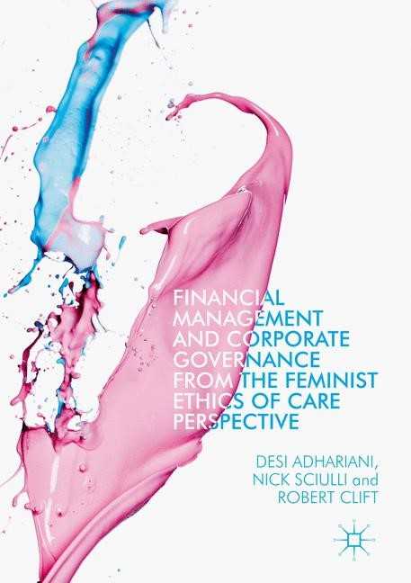 Financial Management and Corporate Governance from the Feminist Ethics of Care Perspective | Adhariani / Sciulli / Clift | 1st ed. 2017, 2017 | Buch (Cover)