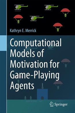 Abbildung von Merrick | Computational Models of Motivation for Game Playing Agents | 2016