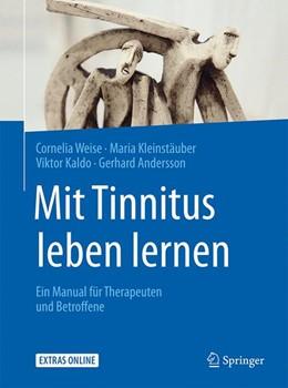 Abbildung von Weise / Kleinstäuber / Kaldo | Mit Tinnitus leben lernen | 2016 | Ein Manual für Therapeuten und...