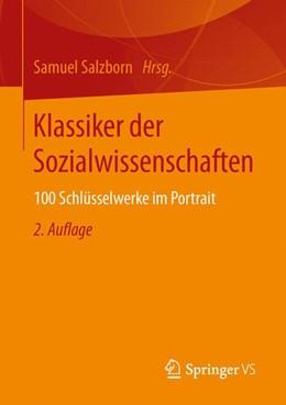 Abbildung von Salzborn | Klassiker der Sozialwissenschaften | 2. Aufl. 2016 | 2016 | 100 Schlüsselwerke im Portrait