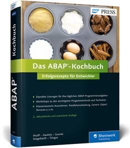 Abbildung von Wulff / Haubitz / Goerke | Das ABAP-Kochbuch | 2016 | Erfolgsrezepte für Entwickler ...