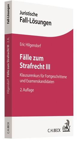 Abbildung von Hilgendorf   Fälle zum Strafrecht III   2., neu bearbeitete Auflage   2016   Klausurenkurs für Fortgeschrit...