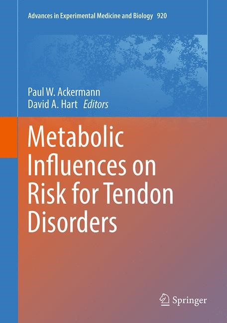 Metabolic Influences on Risk for Tendon Disorders | Ackermann / Hart | 1st ed. 2016, 2016 | Buch (Cover)