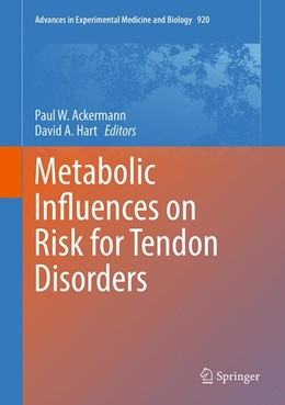 Abbildung von Ackermann / Hart | Metabolic Influences on Risk for Tendon Disorders | 1st ed. 2016 | 2016 | 920