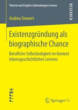 Abbildung von Siewert | Existenzgründung als biographische Chance | 2016 | Berufliche Selbständigkeit im ...