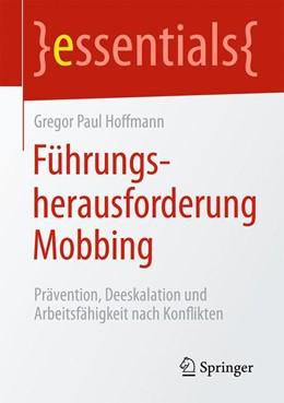 Abbildung von Hoffmann   Führungsherausforderung Mobbing   2016   Prävention, Deeskalation und A...