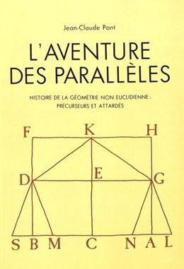 Abbildung von Pont | L'Aventure Des Paralleles: Histoire de La Geometrie Non Euclidienne: Precurseurs Et Attardes | 1986