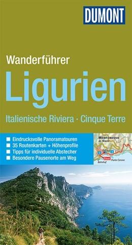 Abbildung von Hennig / Henke | DuMont Wanderführer Ligurien, Italienische Riviera, Cinque Terre | 4. Auflage | 2016 | Mit 35 Routenkarten und Höhenp...