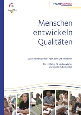 Abbildung von Maurus / Brater / Ackermann | Menschen entwickeln Qualitäten Qualitätsmanagement nach dem GAB-Verfahren | 2. Auflage | 2016 | Ein Leitfaden für pädagogische...