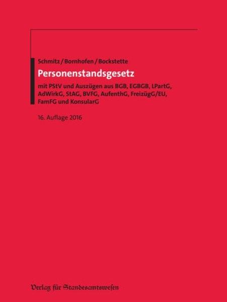 Personenstandsgesetz | Schmitz / Bornhofen / Bockstette (Hrsg.) | 16. überarbeitete und aktualisierte Auflage, 2016 | Buch (Cover)