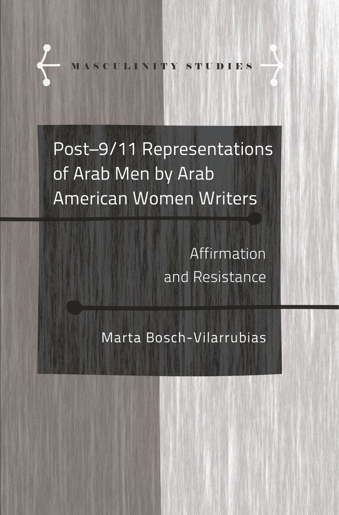 Post-9/11 Representations of Arab Men by Arab American Women Writers | Bosch-Vilarrubias, 2016 | Buch (Cover)