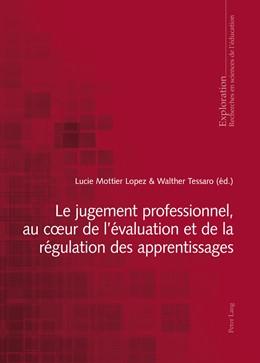 Abbildung von Mottier Lopez / Tessaro | Le jugement professionnel, au cœur de l'évaluation et de la régulation des apprentissages | 2016 | 172