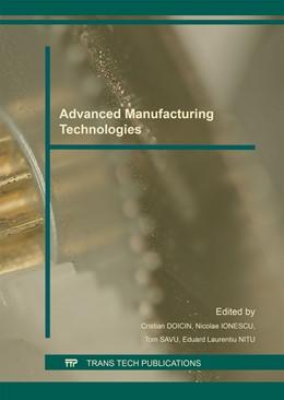 Abbildung von Doicin / Ionescu / Savu / Nitu   Advanced Manufacturing Technologies   2016   Selected, peer reviewed papers...   Volume 834