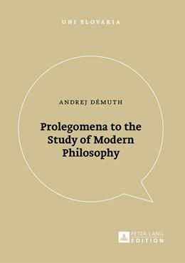 Abbildung von Démuth | Prolegomena to the Study of Modern Philosophy | 1. Auflage | 2016 | 2 | beck-shop.de