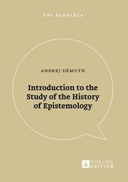 Abbildung von Démuth | Introduction to the Study of the History of Epistemology | 1. Auflage | 2016 | 1 | beck-shop.de