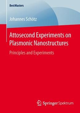 Abbildung von Schötz | Attosecond Experiments on Plasmonic Nanostructures | 1st ed. 2016 | 2016 | Principles and Experiments