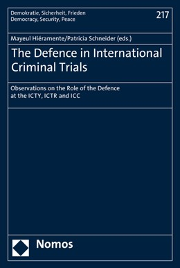 Abbildung von Hiéramente / Schneider | The Defence in International Criminal Trials | 2016 | Observations on the Role of th... | 217