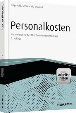 Abbildung von Hilgenfeld / Schömmel / Wasmuth | Personalkosten | 2. Auflage | 2017 | Instrumente zur flexiblen Gest...
