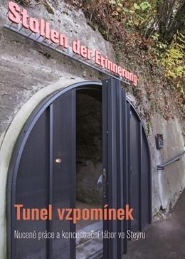Abbildung von Mauthausen Komitee Steyr   Tunel vzpomínek   2016   Nucené práce a koncentracní tá...