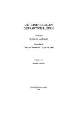 Abbildung von Das Land Entlebuch I: 1358 bis 1600 | 2016 | RQ III LU II/3