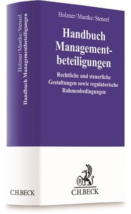 Abbildung von Holzner / Mantke / Stenzel | Handbuch Managementbeteiligungen | 2017 | Rechtliche und steuerliche Ges...