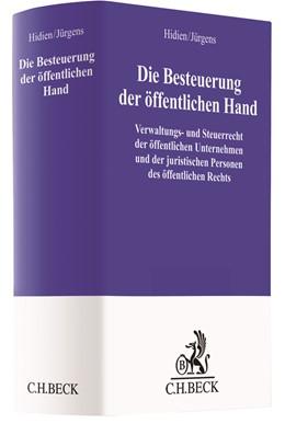 Abbildung von Hidien / Jürgens | Die Besteuerung der öffentlichen Hand | 2017 | Verwaltungs- und Steuerrecht d...