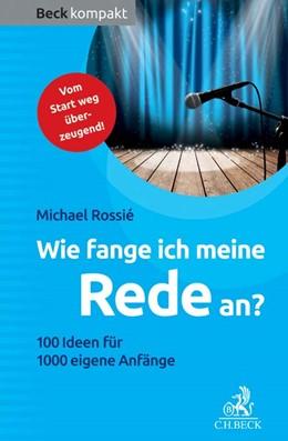 Abbildung von Rossié   Wie fange ich meine Rede an?   1. Auflage   2016   beck-shop.de