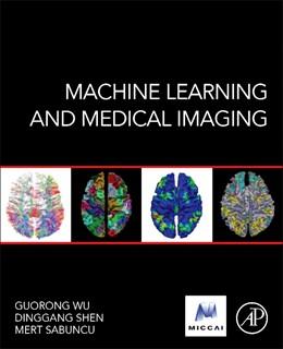 Abbildung von Wu / Shen / Sabuncu | Machine Learning and Medical Imaging | 2016