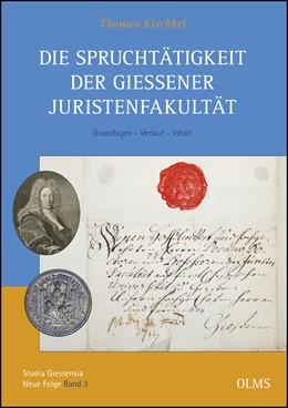 Abbildung von Kischkel | Die Spruchtätigkeit der Gießener Juristenfakultät | 1. Auflage | 2016 | 3 | beck-shop.de