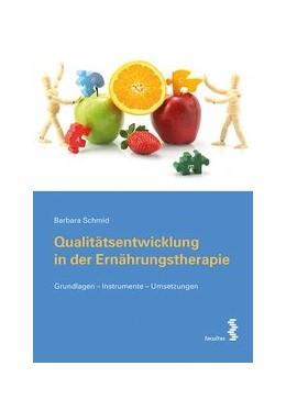 Abbildung von Schmid | Qualitätsentwicklung in der Ernährungstherapie | 2016 | Grundlagen - Instrumente - Ums...