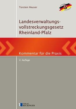 Abbildung von Heuser | Landesverwaltungsvollstreckungsgesetz Rheinland-Pfalz | 4., aktualisierte Auflage | 2016 | Kommentar für die Praxis
