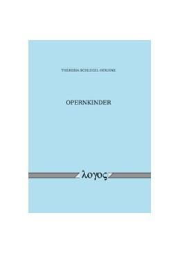 Abbildung von Schlegel-Hoehne | Opernkinder | 2016