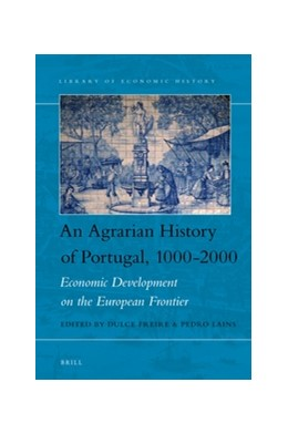 Abbildung von An Agrarian History of Portugal, 1000-2000 | 2016 | Economic Development on the Eu... | 7