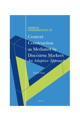 Abbildung von Nyan | Context Construction as Mediated by Discourse Markers | approx xiv, 195 pp., index. | 2016 | An Adaptive Approach | 15