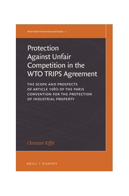 Abbildung von Riffel | The Protection against Unfair Competition in the WTO TRIPS Agreement | 2016 | The Scope and Prospects of Art... | 2