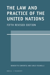 Abbildung von Conforti† / Focarelli | The Law and Practice of the United Nations | xxviii, 494 pp. | 2016