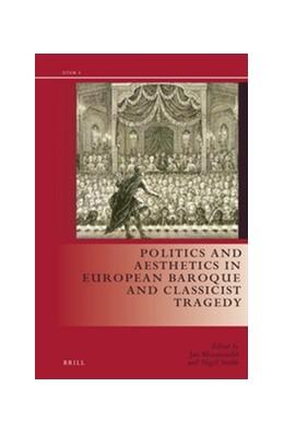 Abbildung von Bloemendal / Smith | Politics and Aesthetics in European Baroque and Classicist Tragedy | 2016
