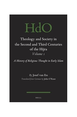 Abbildung von Ess | Theology and Society in the Second and Third Centuries of the Hijra. Volume 1 | 2016 | A History of Religious Thought...