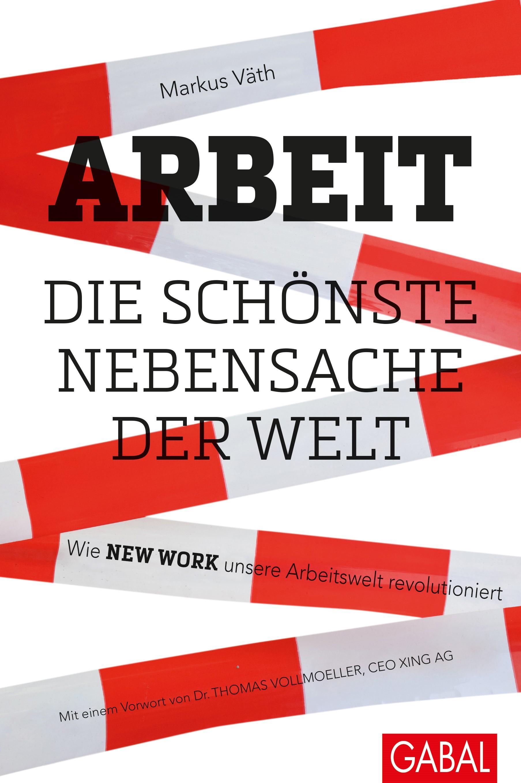 Arbeit - die schönste Nebensache der Welt | Väth, 2016 | Buch (Cover)