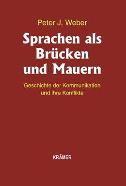 Abbildung von Weber | Sprachen als Brücken und Mauern | 1. Auflage | 2016 | beck-shop.de