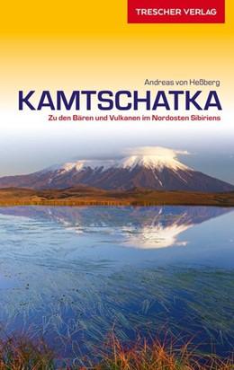Abbildung von Hessberg   Reiseführer Kamtschatka   3., aktualisierte Auflage   2017   Zu den Bären und Vulkanen im N...