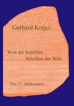 Abbildung von Krejci   Welt der Schriften - Schriften der Welt   2016   Das 21. Jahrhundert