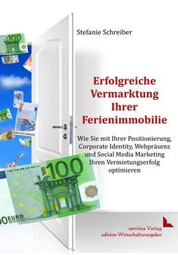 Abbildung von Schreiber | Erfolgreiche Vermarktung Ihrer Ferienimmobilie | 2020 | Der optimale Marketing-Mix ink...