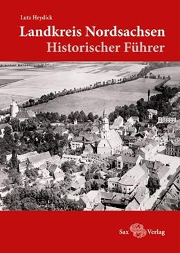 Abbildung von Heydick | Landkreis Nordsachsen | 2016 | Historischer Führer